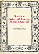 Studies in Eighteenth Century French Literature: Presented to Robert Niklaus