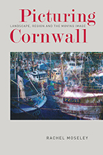 Picturing Cornwall: Landscape, Region and the Moving Image
