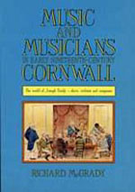 Music And Musicians In Early Nineteenth-Century Cornwall: The World of Joseph Emidy - Slave, Violinist and Composer