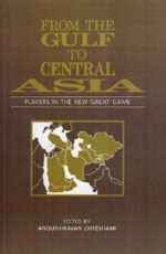 From The Gulf To Central Asia: Players In The New Great Game