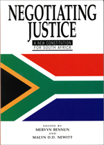 Negotiating Justice: A New Constitution for South Africa Book