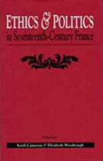 Ethics And Politics In Seventeenth Century France
