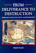 From Deliverance To Destruction: Rebellion and Civil War in an English City