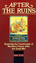 After the Ruins: Restoring the Countryside of Northern France after the Great War