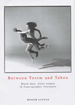 Between Totem And Taboo: Black Man, White Woman in Francographic Literature