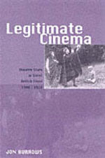 Legitimate Cinema: Theatre Stars in Silent British Films, 1908-1918