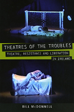 Theatres of the Troubles: Theatre, Resistance, and Liberation in Ireland