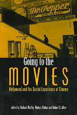 Going to the Movies: Hollywood and the Social Experience of the Cinema