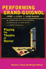 Performing Grand-Guignol: Playing the Theatre of Horror