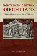 Eighteenth-Century Brechtians: Theatrical Satire in the Age of Walpole