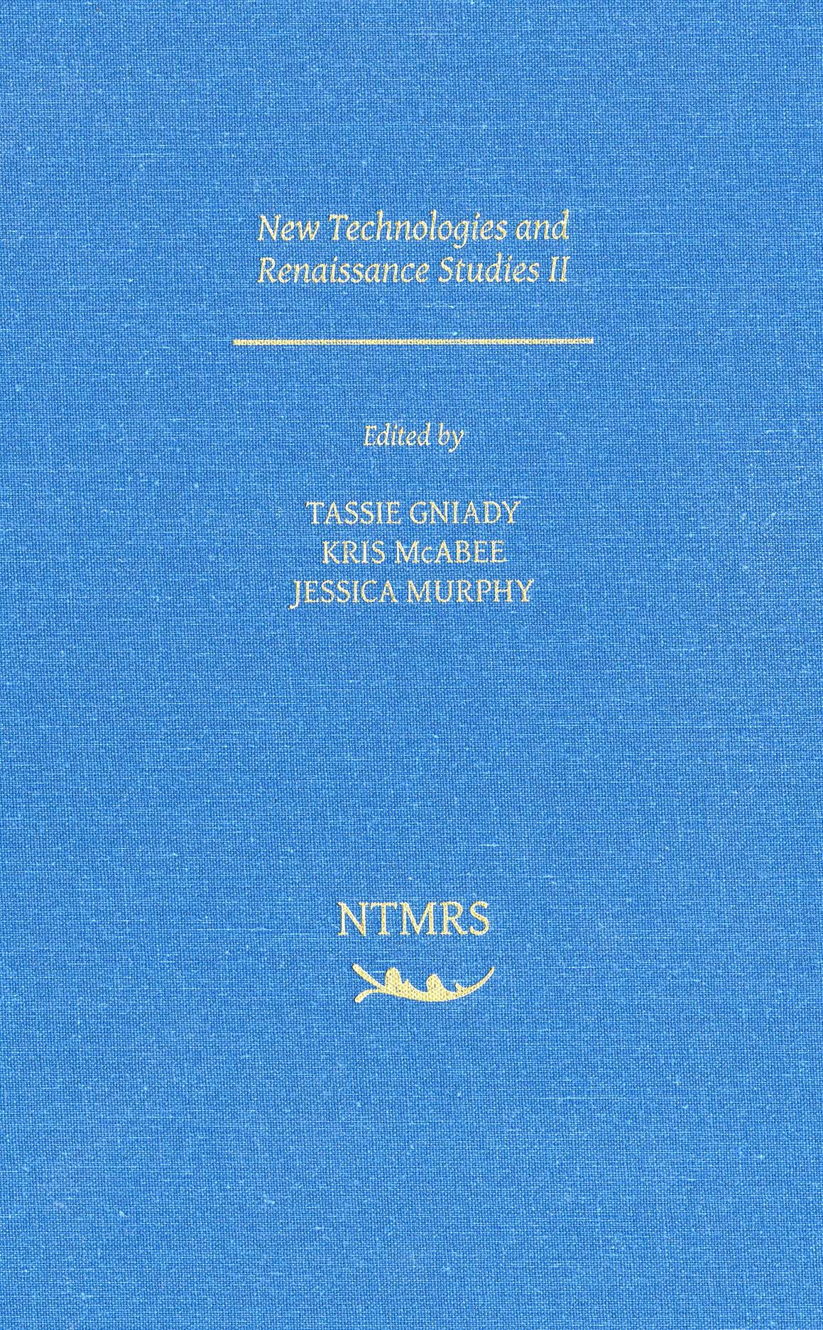 New Technologies and Renaissance Studies II