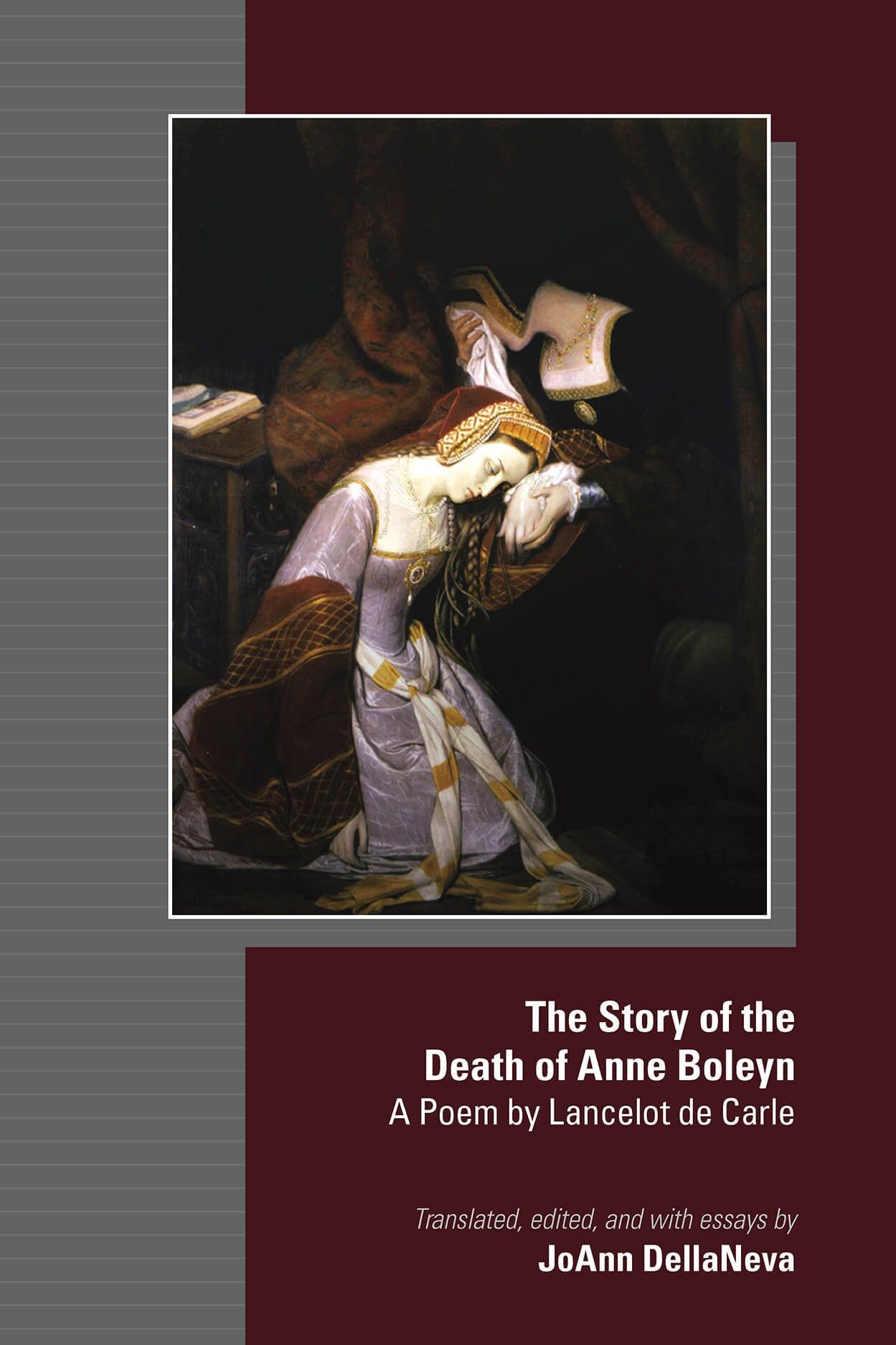 The Story of the Death of Anne Boleyn: A Poem by Lancelot de Carle