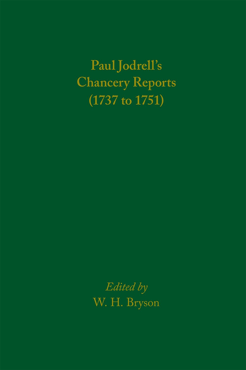Paul Jodrell's Chancery Reports (1737 to 1751)