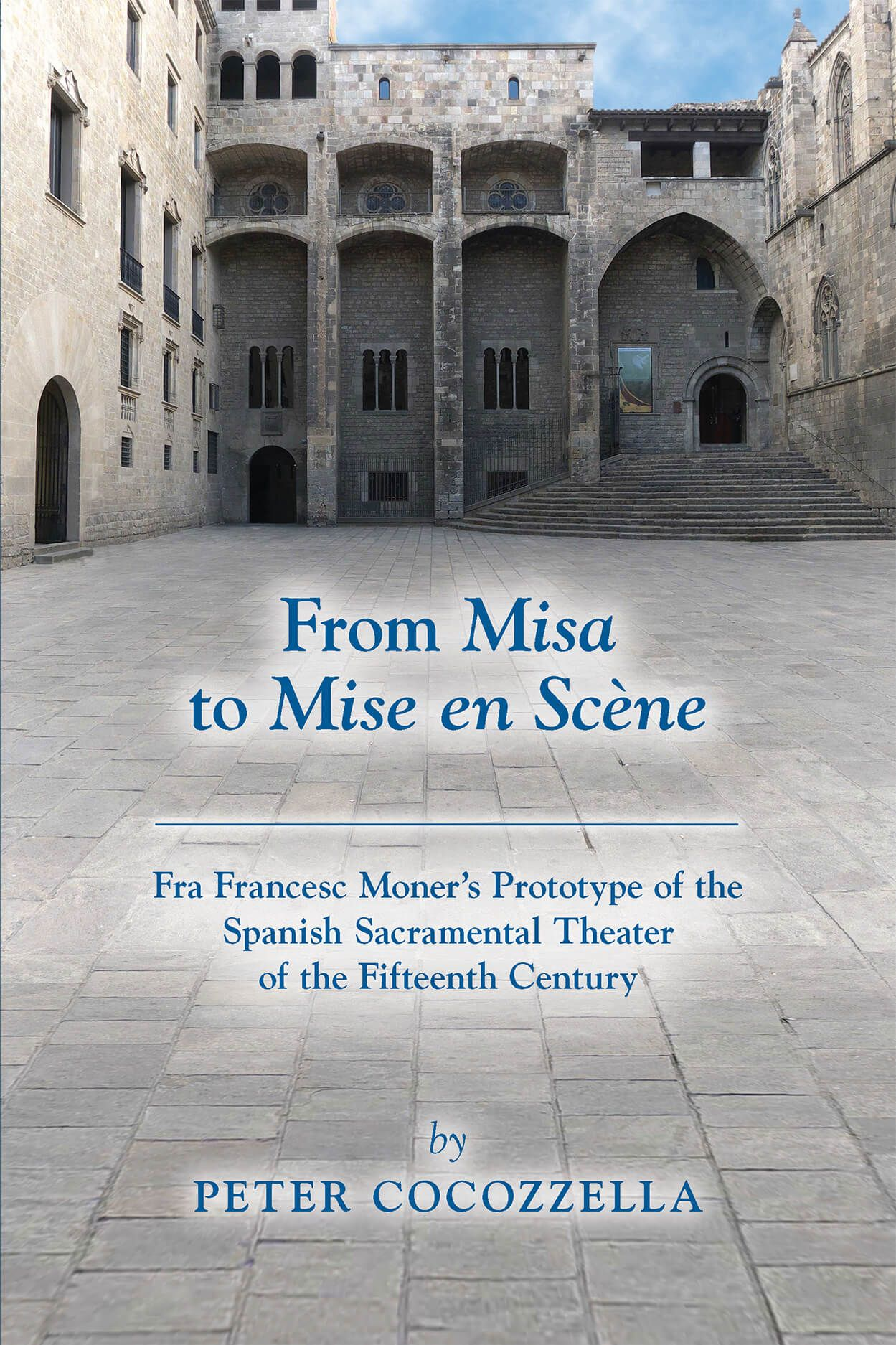 From Misa to Mise en Scène: Fra Francesc Moner's Prototype of the Spanish Sacramental Theater of the Fifteenth Century