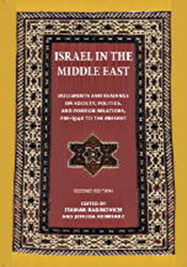 Israel in the Middle East: Documents and Readings on Society, Politics, and Foreign Relations, Pre-1948 to the Present