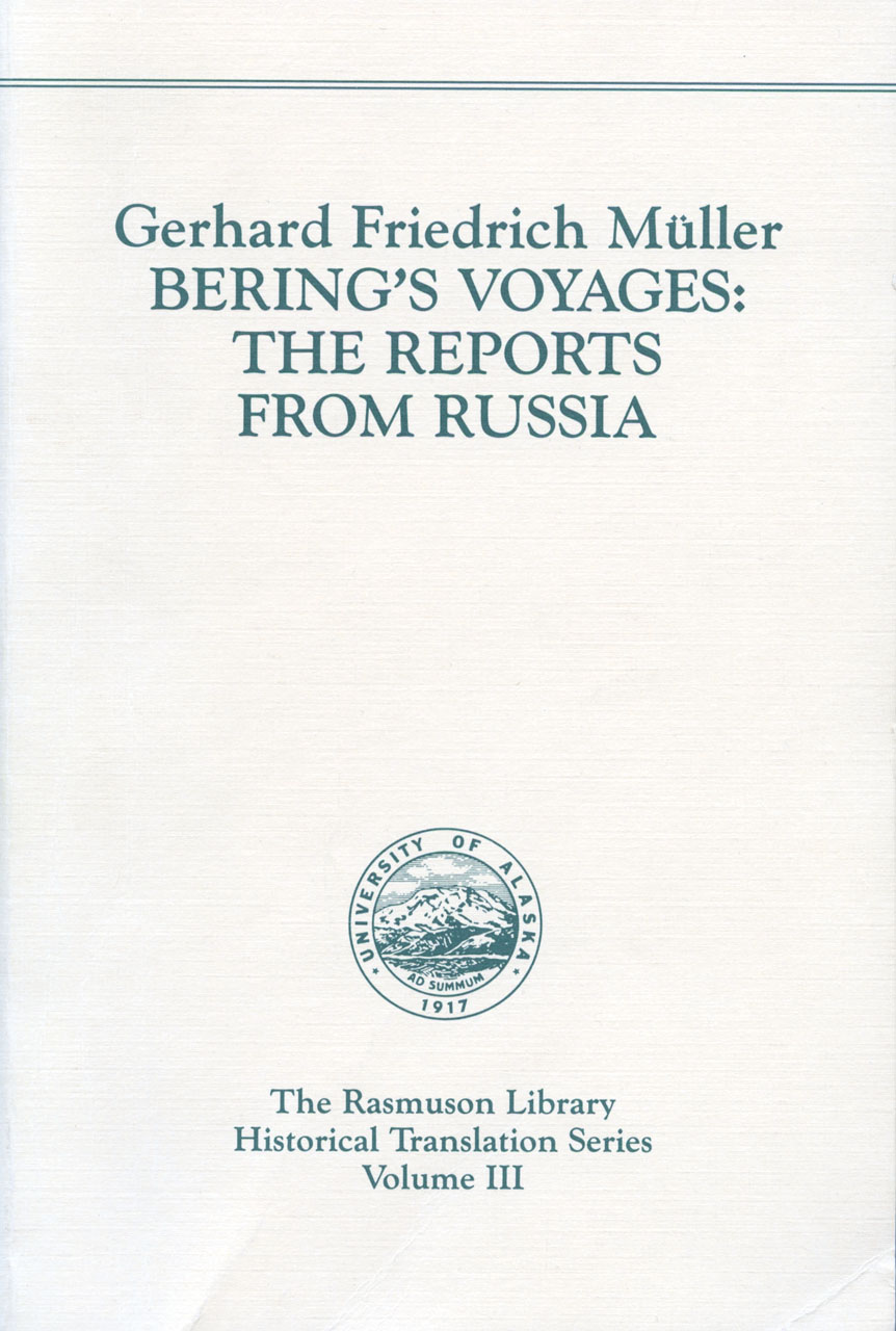 Bering's Voyages: The Reports from Russia.