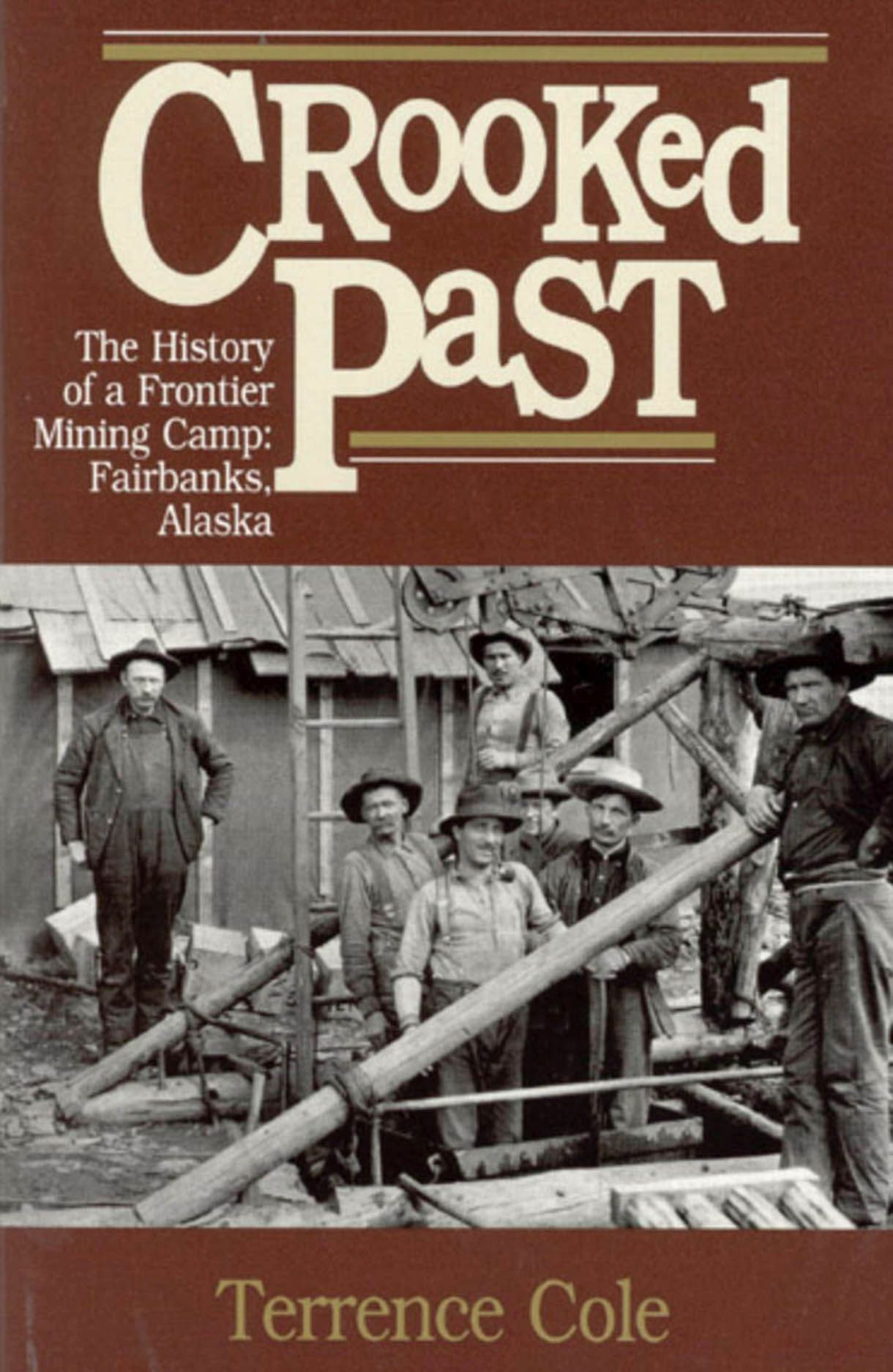 Crooked Past: The History of a Frontier Mining Camp