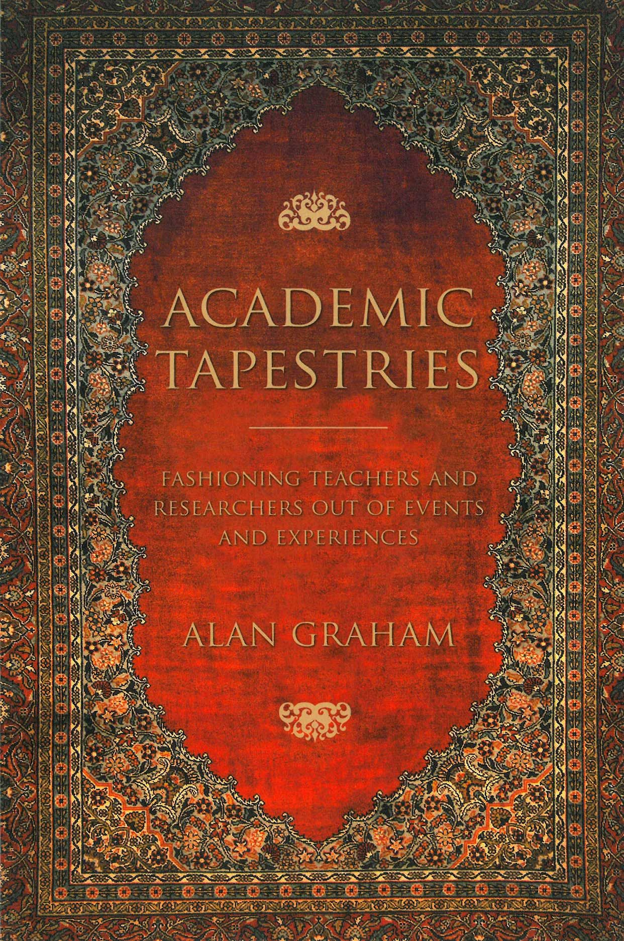 Academic Tapestries: Fashioning Teachers and Researchers Out of Events and Experiences