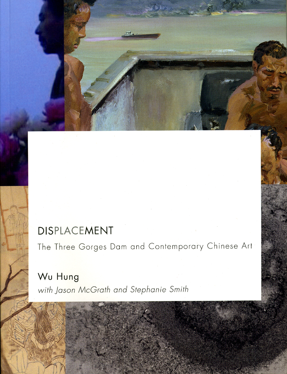 Displacement: The Three Gorges Dam and Contemporary Chinese Art