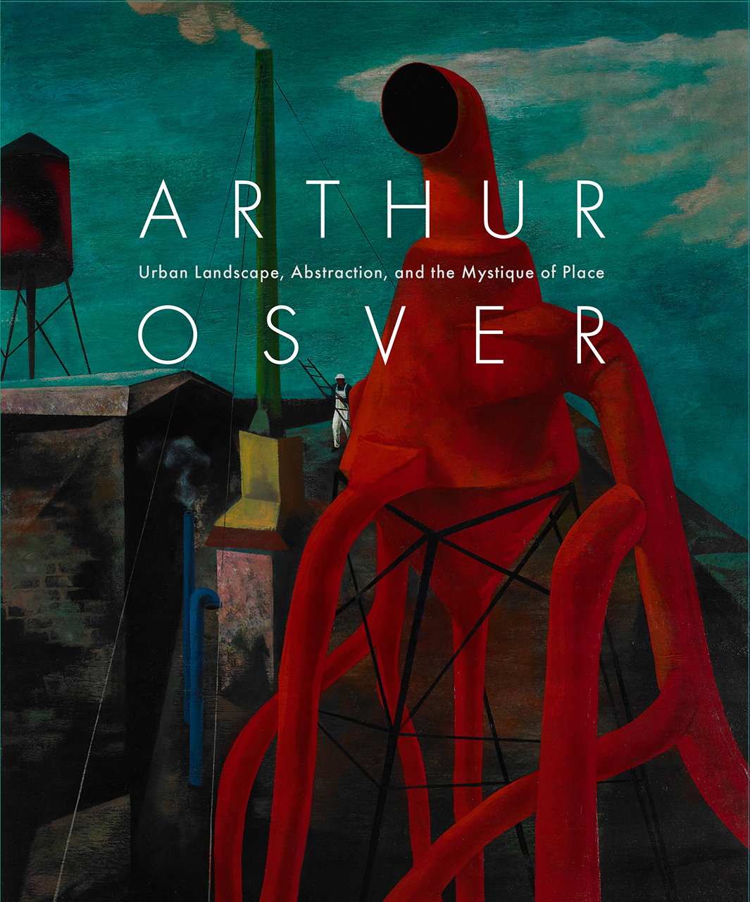 Arthur Osver: Urban Landscape, Abstraction, and the Mystique of Place