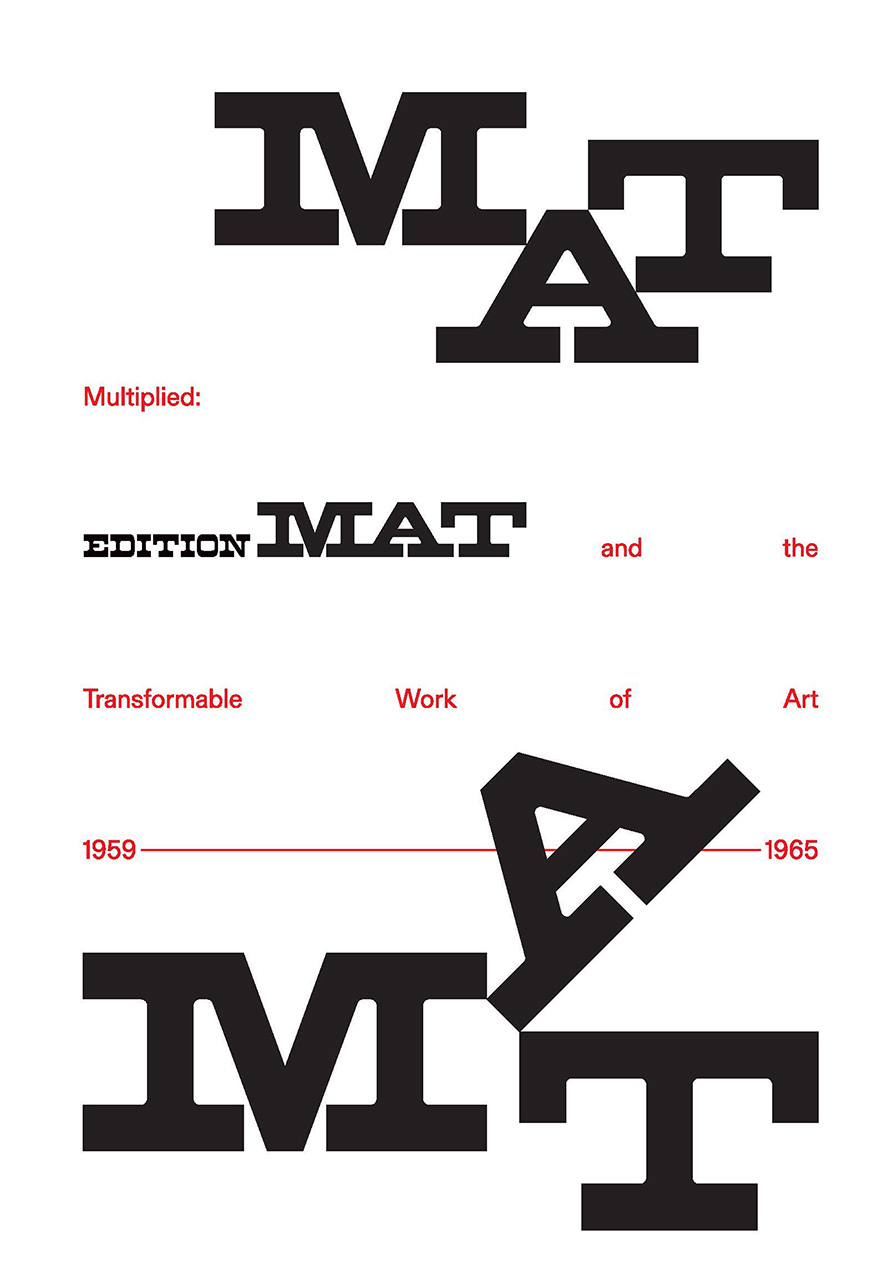 Multiplied: Edition MAT and the Transformable Work of Art, 1959–1965