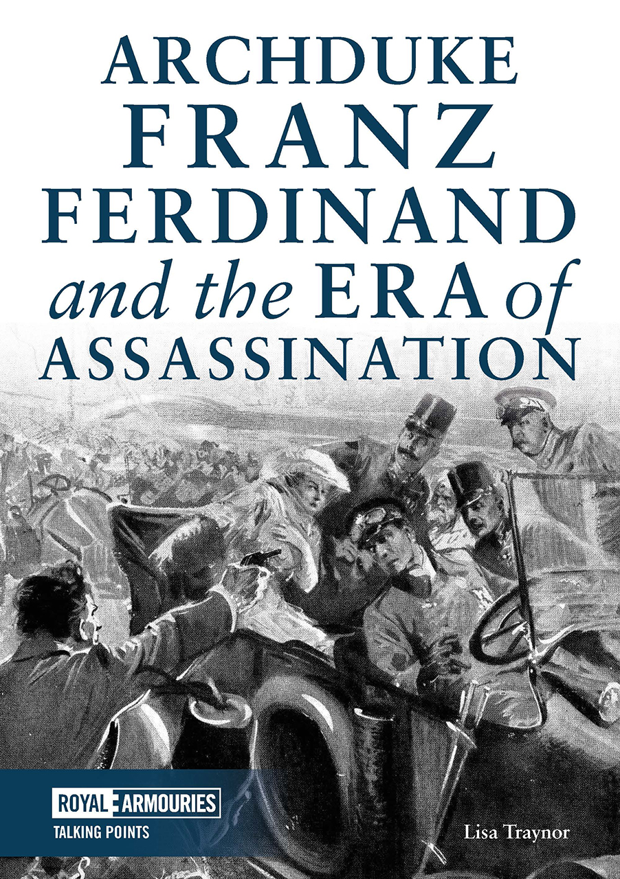 Archduke Franz Ferdinand and the Era of Assassination
