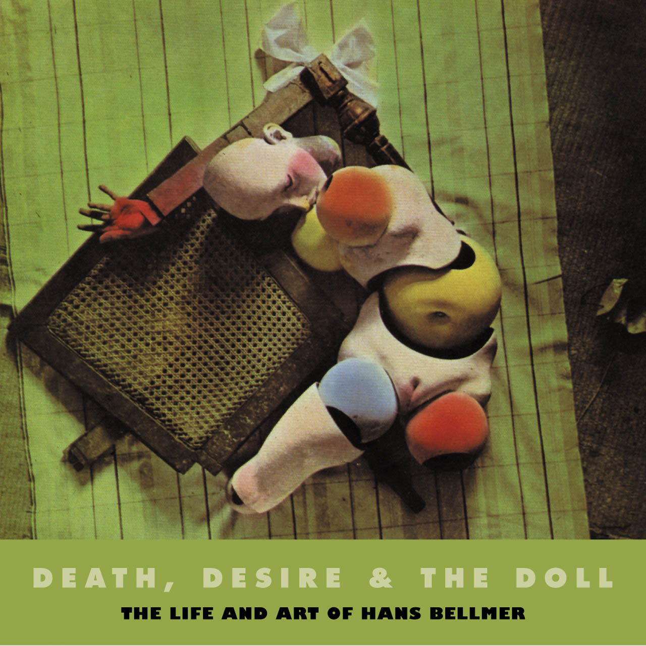 Death, Desire, and the Doll: The Life and Art of Hans Bellmer