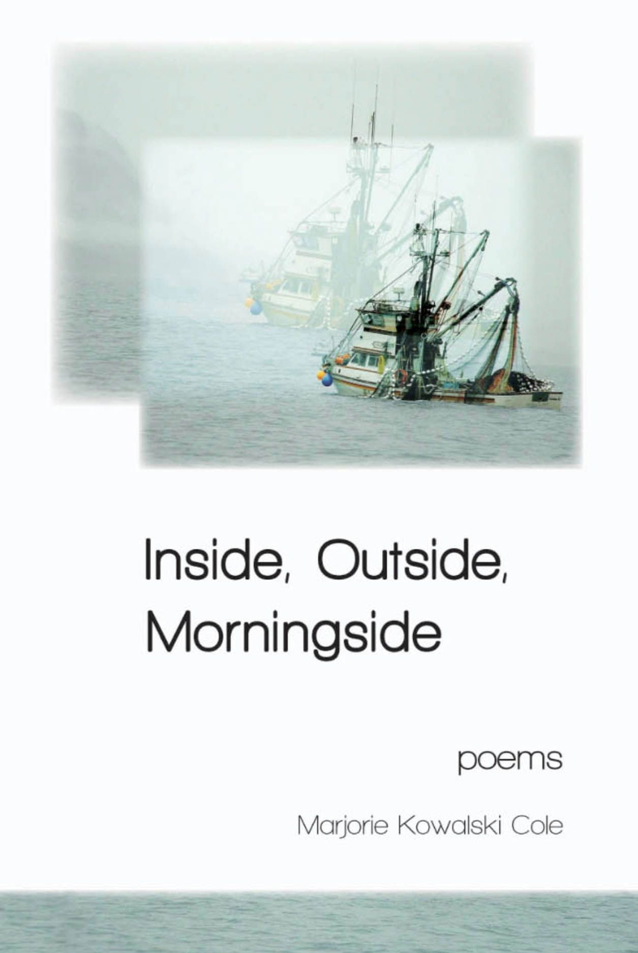 Inside, Outside, Morningside: Poems