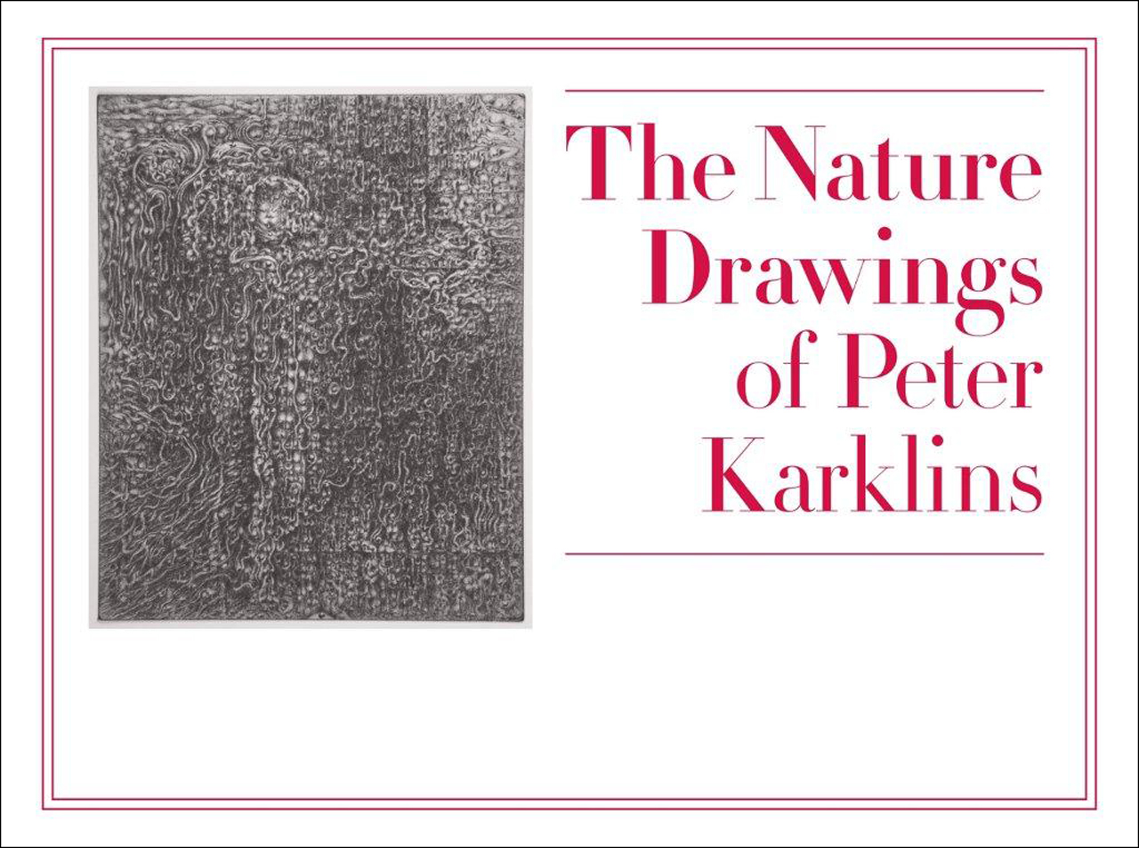 The Nature Drawings of Peter Karklins