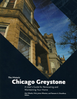 The Historic Chicago Greystone: A User's Guide for Renovating and Maintaining Your Home