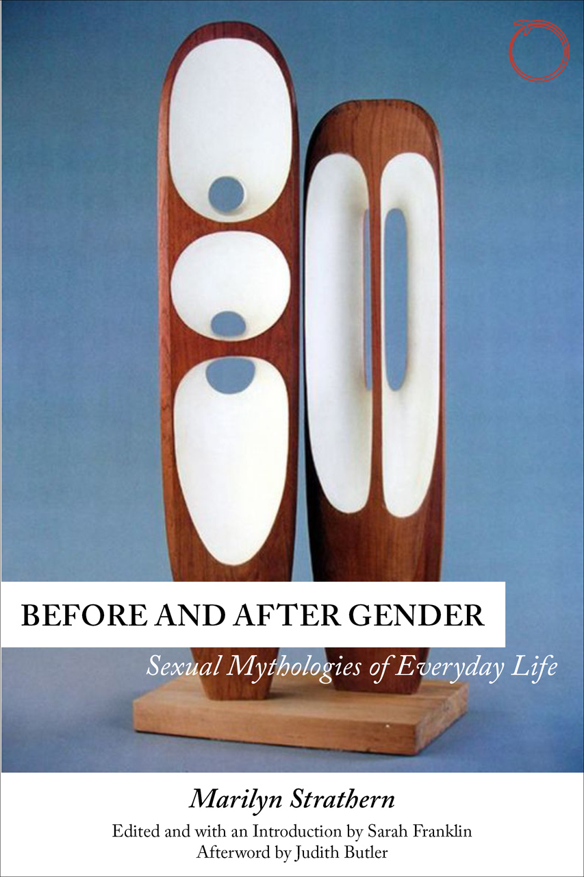 Before and After Gender: Sexual Mythologies of Everyday Life