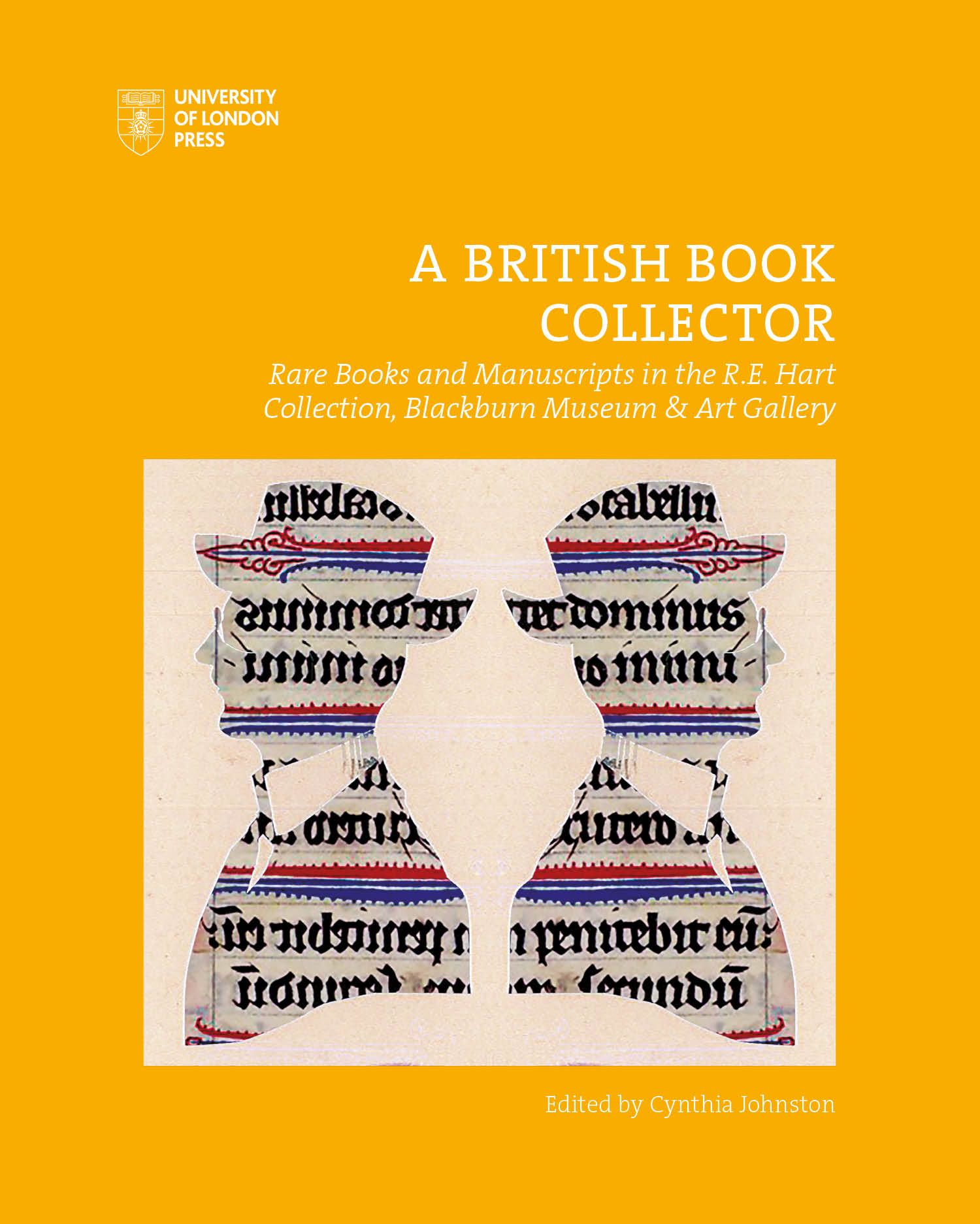 A British Book Collector: Rare Books and Manuscripts in the R.E. Hart Collection, Blackburn Museum and Art Gallery