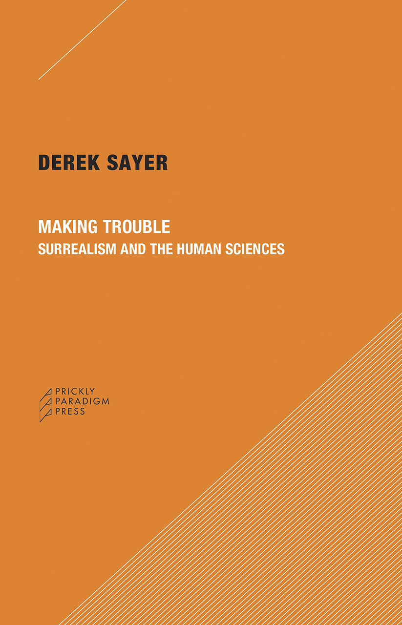 Making Trouble: Surrealism and the Human Sciences