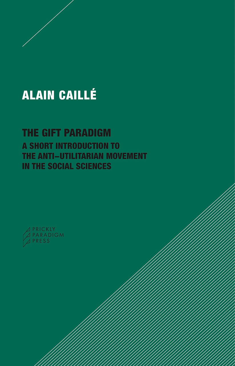 The Gift Paradigm: A Short Introduction to the Anti-Utilitarian Movement in the Social Sciences