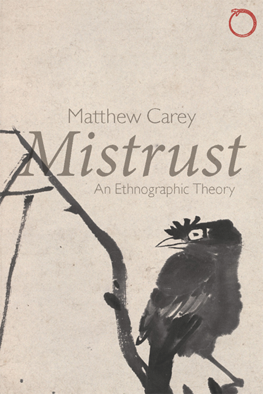 Mistrust: An Ethnographic Theory