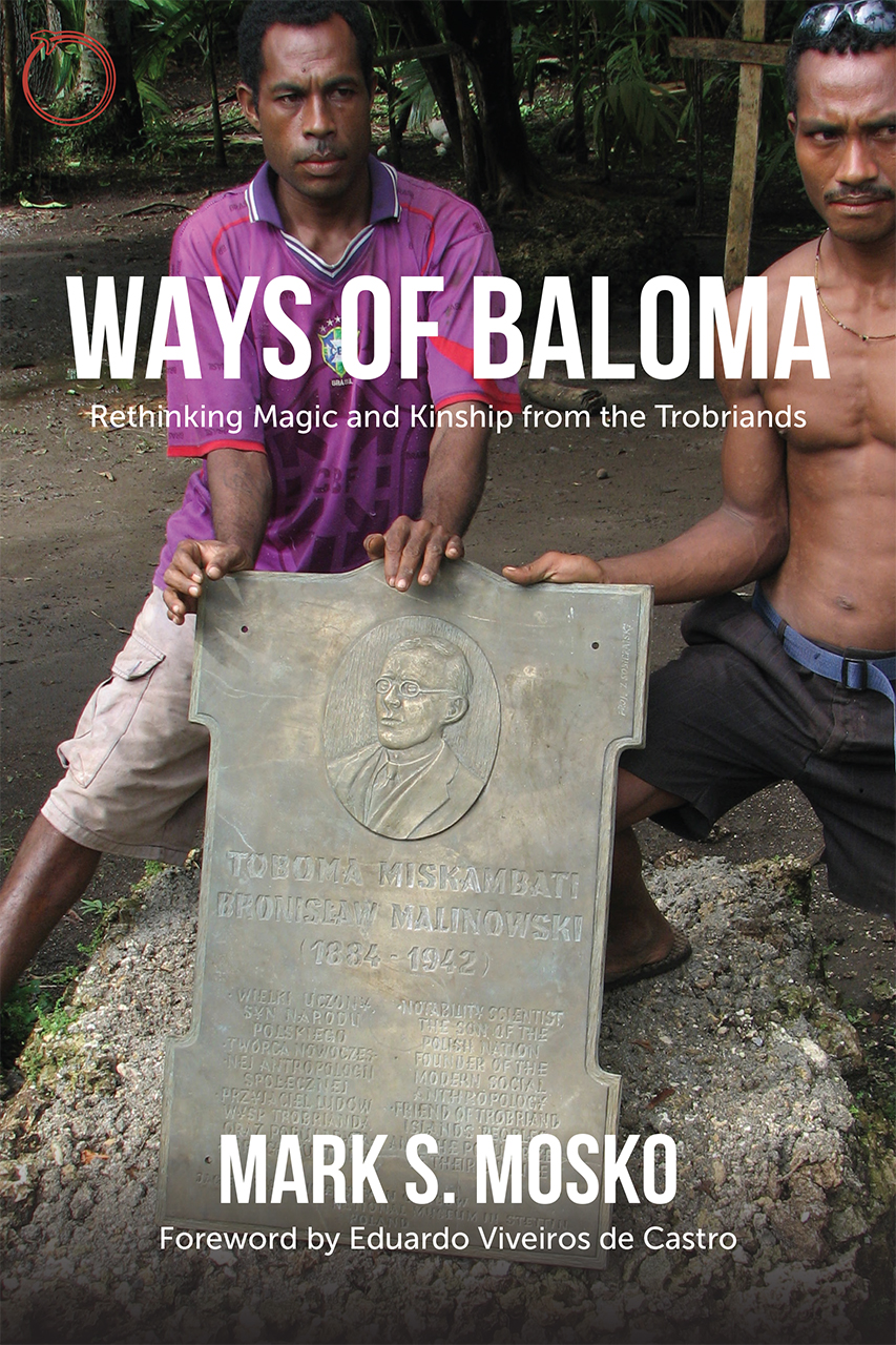 Ways of Baloma: Rethinking Magic and Kinship From the Trobriands