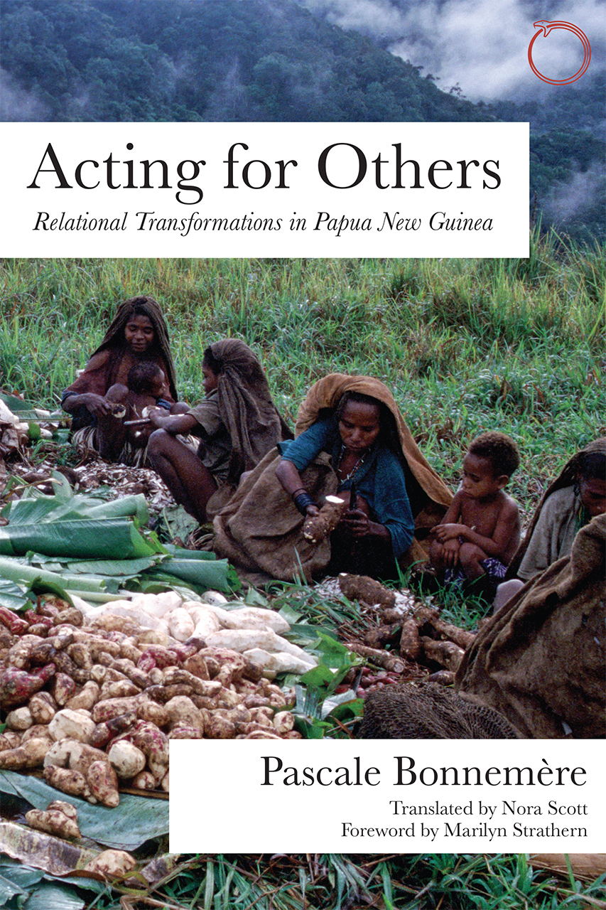 Acting for Others: Relational Transformations in Papua New Guinea
