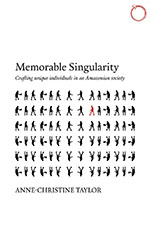 Memorable Singularity: Crafting Unique Individuals in an Amazonian Society