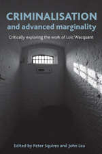 Criminalisation and Advanced Marginality