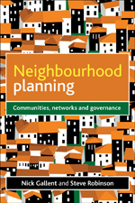 Neighbourhood Planning: Communities, Networks and Governance
