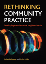 Rethinking Community Practice: Developing Transformative Neighbourhoods