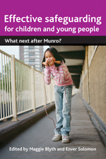 Effective Safeguarding for Children and Young People: What Next after Munro?