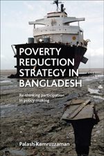 Poverty Reduction Strategy in Bangladesh: Re-thinking Participation in Policy Making