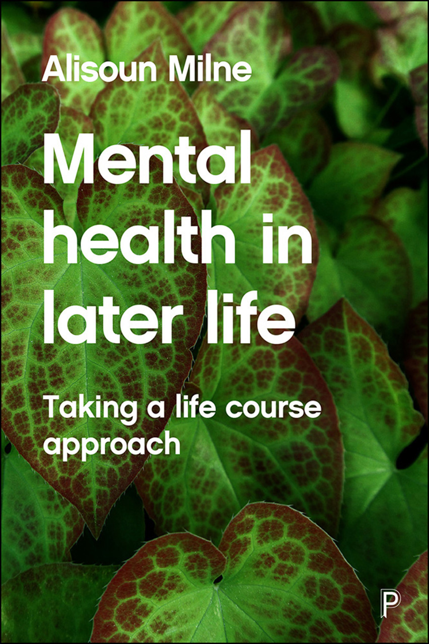 Mental Health in Later Life: Taking a Life Course Approach