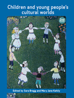 Children and Young People's Cultural Worlds: Second Edition