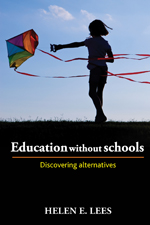 Education without Schools: Discovering Alternatives