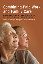 Combining Paid Work and Family Care: Policies and Experiences in International Perspective