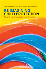 Re-imagining Child Protection: Towards Humane Social Work with Families
