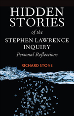 Hidden Stories of the Stephen Lawrence Inquiry: Personal Reflections