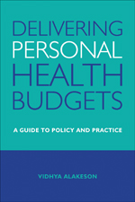Delivering Personal Health Budgets: A Guide to Policy and Practice